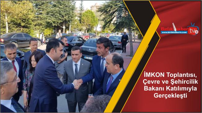 İMKON Toplantısı, Çevre ve Şehircilik Bakanı Katılımıyla Gerçekleşti