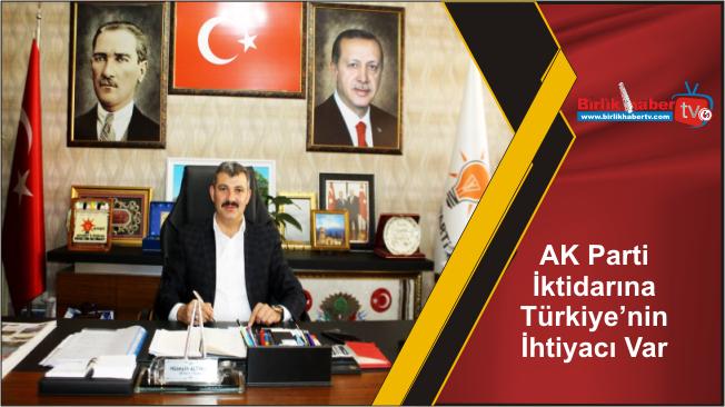 AK Parti İktidarına Türkiye'nin İhtiyacı Var