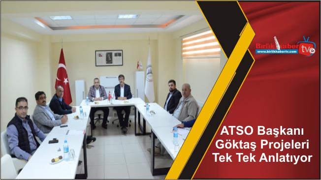 ATSO Başkanı Göktaş Projeleri Tek Tek Anlatıyor