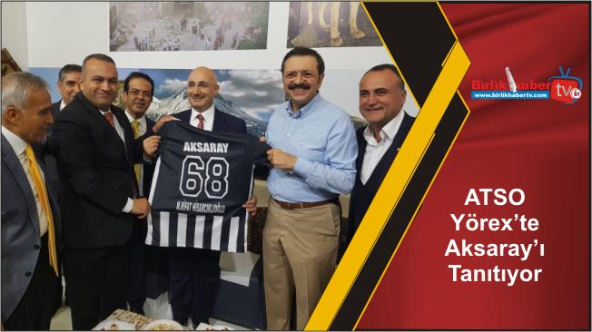 ATSO Yörex'te Aksaray'ı Tanıtıyor