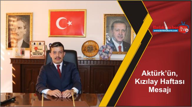 Aktürk'ün, Kızılay Haftası Mesajı