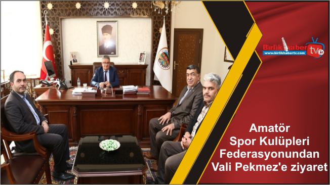 Amatör Spor Kulüpleri Federasyonundan Vali Pekmez'e ziyaret