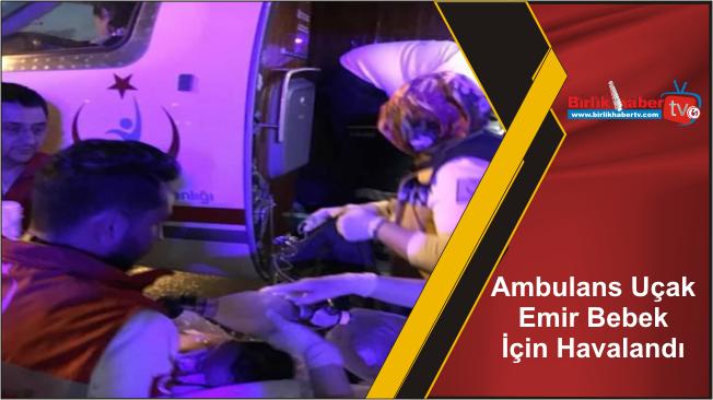Ambulans Uçak Emir Bebek İçin Havalandı