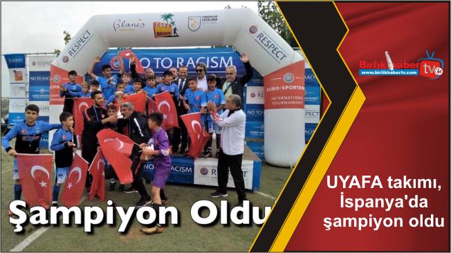 UYAFA takımı, İspanya'da şampiyon oldu