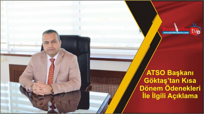 ATSO Başkanı Göktaş'tan Kısa Dönem Ödenekleri İle İlgili Açıklama