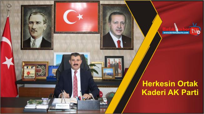 Herkesin Ortak Kaderi AK Parti