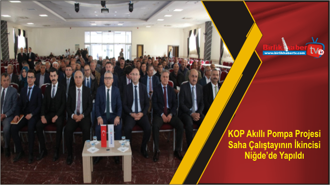 KOP Akıllı Pompa Projesi Saha Çalıştayının İkincisi Niğde'de Yapıldı