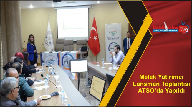Melek Yatırımcı Lansman Toplantısı ATSO'da Yapıldı