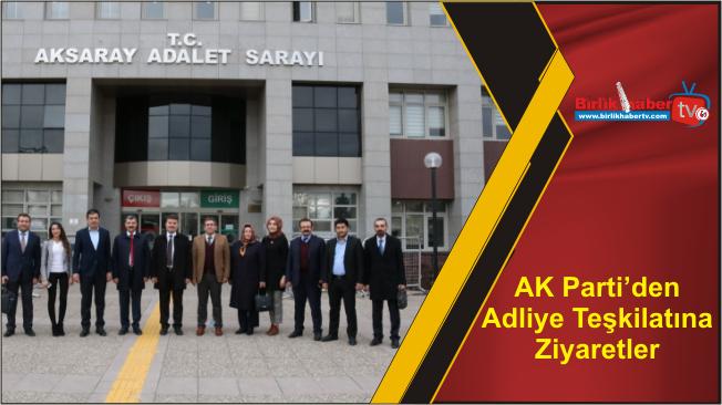 AK Parti'den Adliye Teşkilatına Ziyaretler
