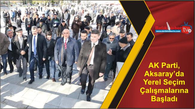 AK Parti, Aksaray'da Yerel Seçim Çalışmalarına Başladı