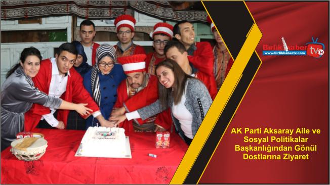AK Parti Aksaray Aile ve Sosyal Politikalar Başkanlığından Gönül Dostlarına Ziyaret