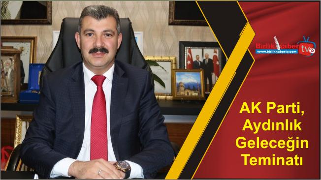 AK Parti, Aydınlık Geleceğin Teminatı