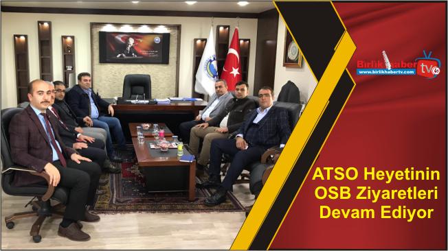 ATSO Heyetinin OSB Ziyaretleri Devam Ediyor