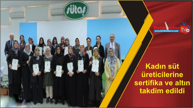 Kadın süt üreticilerine sertifika ve altın takdim edildi