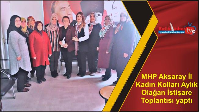 MHP Aksaray İl Kadın Kolları Aylık Olağan İstişare Toplantısı yaptı