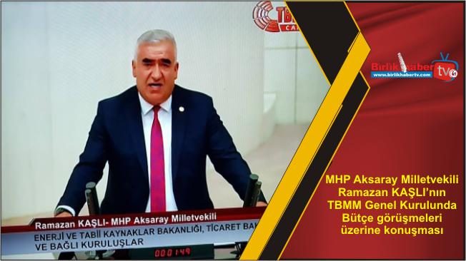 MHP Aksaray Milletvekili Ramazan KAŞLI'nın TBMM Genel Kurulunda Bütçe görüşmeleri üzerine konuşması