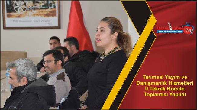 Tarımsal Yayım ve Danışmanlık Hizmetleri İl Teknik Komite Toplantısı Yapıldı
