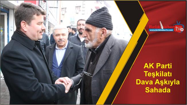 AK Parti Teşkilatı Dava Aşkıyla Sahada