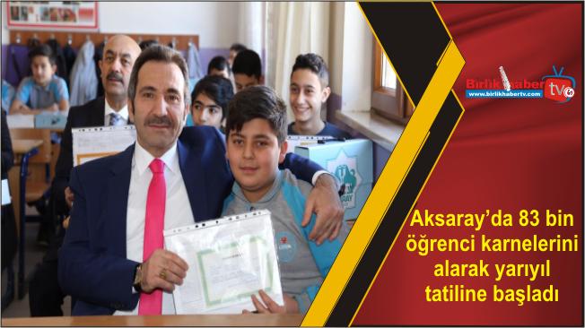 Aksaray'da 83 bin öğrenci karnelerini alarak yarıyıl tatiline başladı