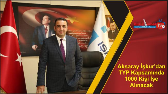 Aksaray İşkur'dan TYP Kapsamında 1000 Kişi İşe Alınacak