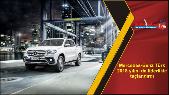 Mercedes-Benz Türk 2018 yılını da liderlikle taçlandırdı