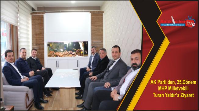 AK Parti'den, 25.Dönem MHP Milletvekili Turan Yaldır'a Ziyaret