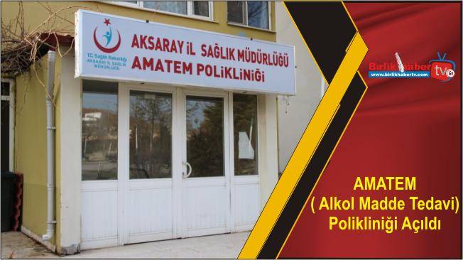 AMATEM ( Alkol Madde Tedavi) Polikliniği Açıldı