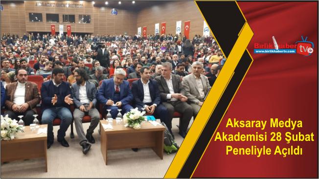 Aksaray Medya Akademisi 28 Şubat Paneliyle Açıldı