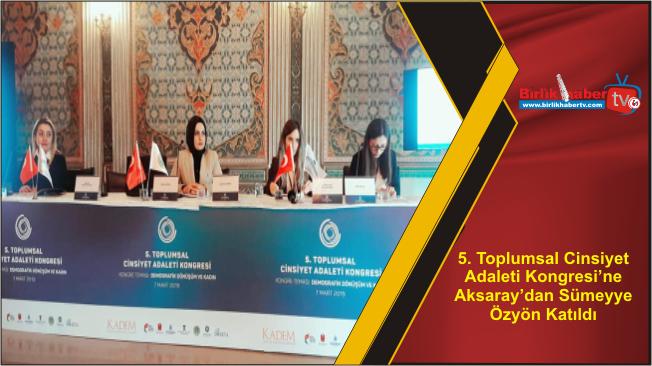 5. Toplumsal Cinsiyet Adaleti Kongresi'ne Aksaray'dan Sümeyye Özyön Katıldı
