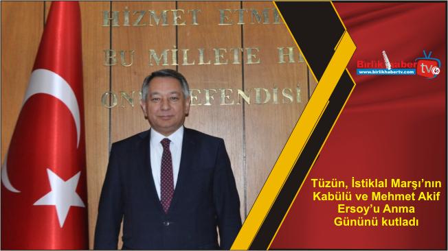 Tüzün, İstiklal Marşı'nın Kabülü ve Mehmet Akif Ersoy'u Anma Gününü kutladı
