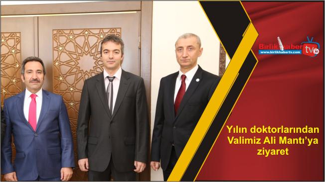 Yılın doktorlarından Valimiz Ali Mantı'ya ziyaret