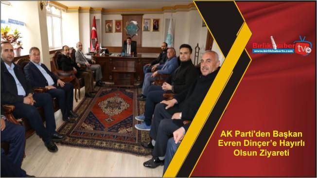AK Parti'den Başkan Evren Dinçer'e Hayırlı Olsun Ziyareti