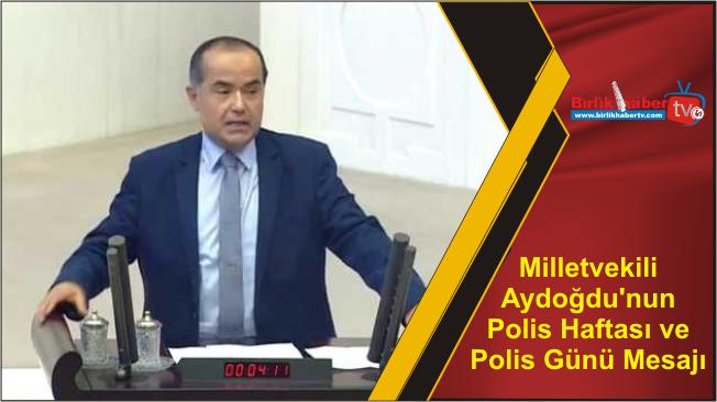 Milletvekili Aydoğdu'nun Polis Haftası ve Polis Günü Mesajı