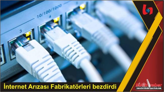 İnternet Arızası Fabrikatörleri bezdirdi