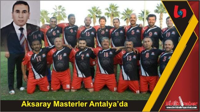 Aksaray Masterler Antalya'da