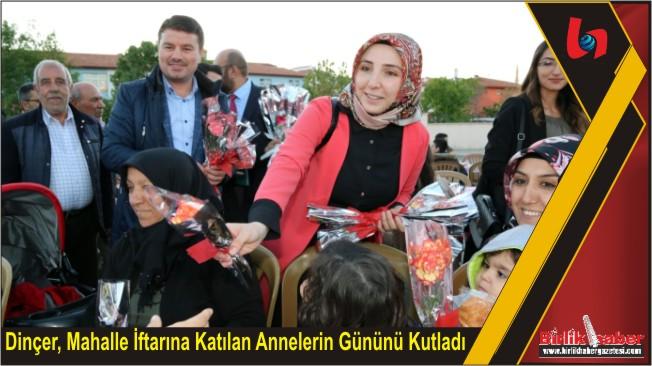 Dinçer, Mahalle İftarına Katılan Annelerin Gününü Kutladı