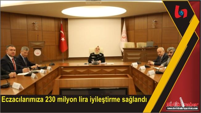 Eczacılarımıza 230 milyon lira iyileştirme sağlandı