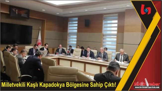 Milletvekili Kaşlı Kapadokya Bölgesine Sahip Çıktı!