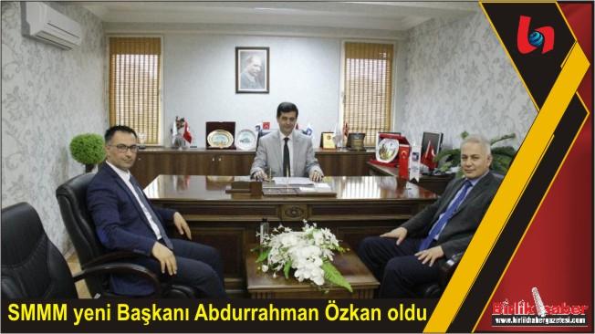SMMM yeni Başkanı Abdurrahman Özkan oldu