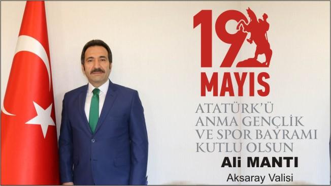Vali Ali MANTI'nın 19 Mayıs Atatürk'ü Anma Gençlik ve Spor Bayramı Mesajı