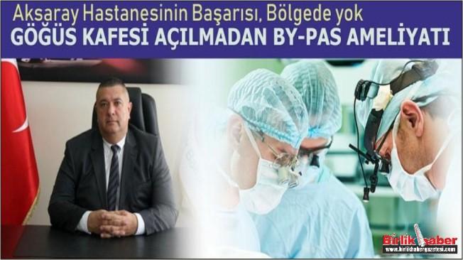 Aksaray'da Göğüs kafesi yarılmadan by-pas ameliyatı yapılacak