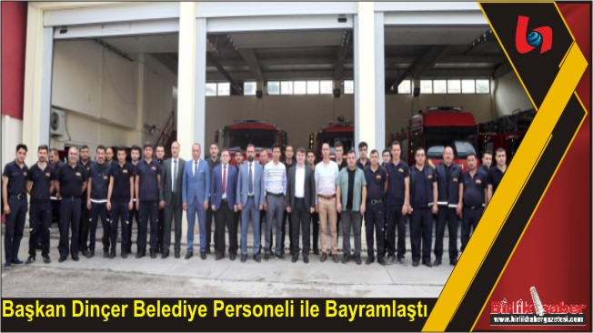 Başkan Dinçer Belediye Personeli ile Bayramlaştı