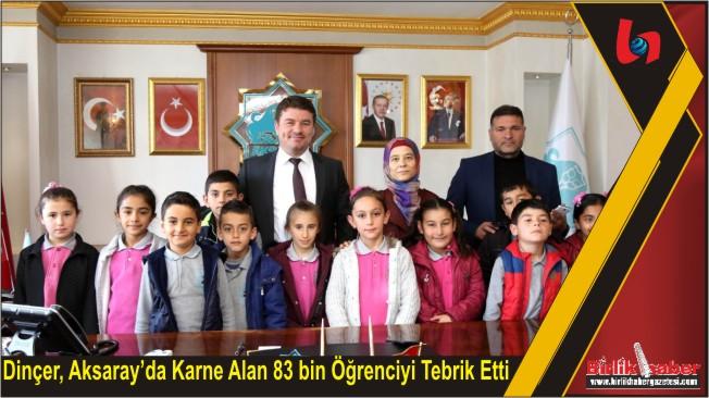 Dinçer, Aksaray'da Karne Alan 83 bin Öğrenciyi Tebrik Etti