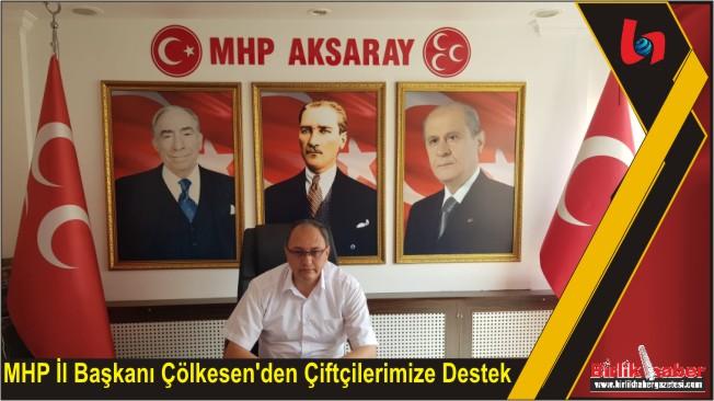 MHP İl Başkanı Çölkesen'den Çiftçilerimize Destek