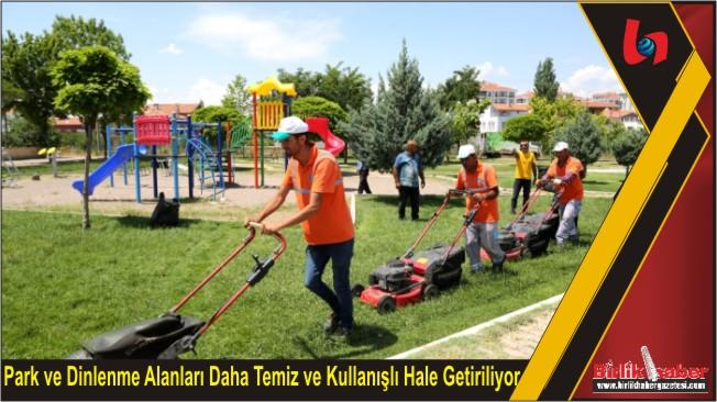 Park ve Dinlenme Alanları Daha Temiz ve Kullanışlı Hale Getiriliyor
