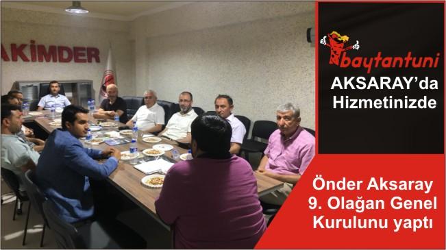 Önder Aksaray 9. Olağan Genel Kurulunu yaptı
