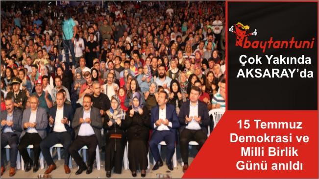 15 Temmuz Demokrasi ve Milli Birlik Günü anıldı