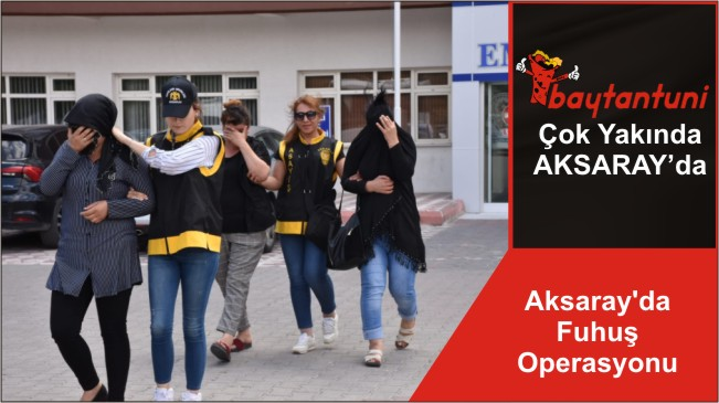 Aksaray'da Fuhuş Operasyonu