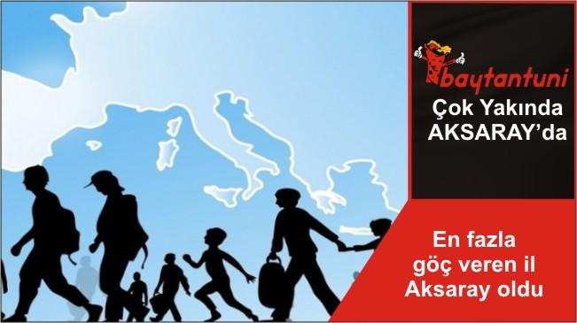 En fazla göç veren il Aksaray oldu