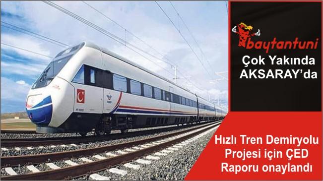 Hızlı Tren Demiryolu Projesi için ÇED Raporu onaylandı